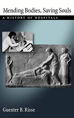 9780195055238: Mending Bodies, Saving Souls: A History of Hospitals