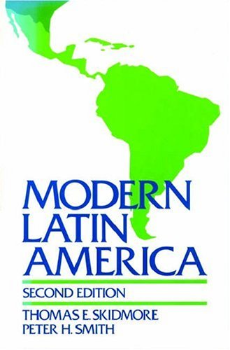 Modern Latin America: Skidmore, Thomas E.; Smith, Peter H.