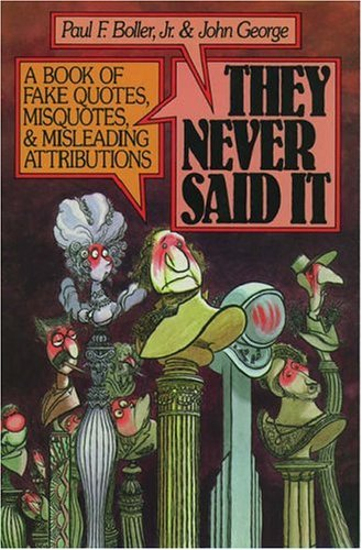 9780195055412: They Never Said it: Book of Fake Quotes, Misquotes and Misleading Attributions
