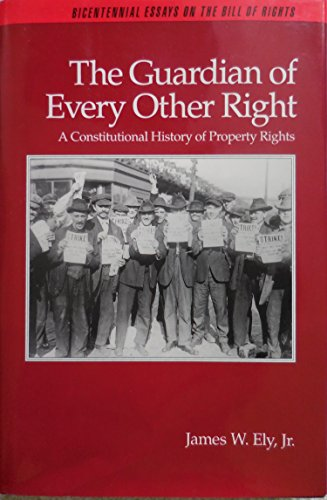 9780195055641: The Guardian of Every Other Right: A Constitutional History of Property Rights (Bicentennial Essays on the Bill of Rights)