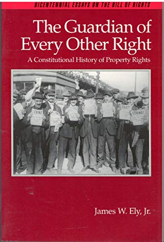 9780195055658: The Guardian of Every Other Right: A Constitutional History of Property Rights (Bicentennial Essays on the Bill of Rights)