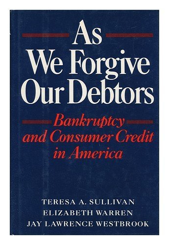 9780195055788: As We Forgive Our Debtors: Bankruptcy and Consumer Credit in America