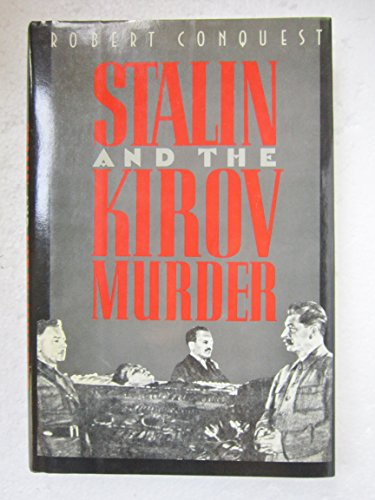 Stalin and the Kirov Murder (9780195055795) by Robert Conquest