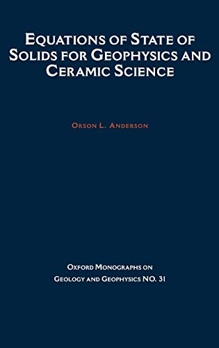 9780195056068: Equations of State for Solids in Geophysics and Ceramic Science (Oxford Monographs on Geology and Geophysics)