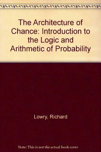 9780195056075: The Architecture of Chance: An Introduction to the Logic and Arithmetic of Probability