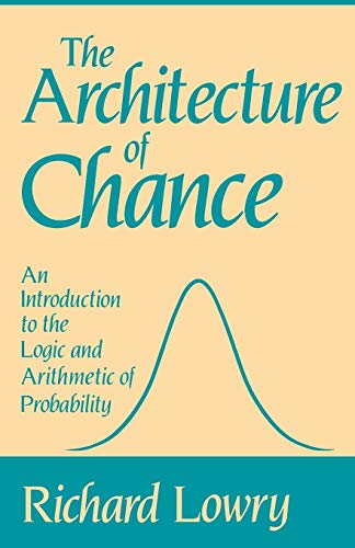 9780195056082: The Architecture of Chance: An Introduction to the Logic and Arithmetic of Probability
