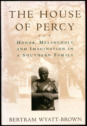 9780195056266: The House of Percy: Honor, Melancholy, and Imagination in a Southern Family