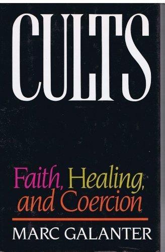 9780195056310: Cults: Faith, Healing, and Coercion