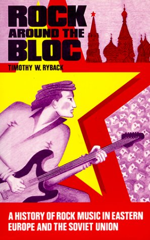 9780195056334: Rock Around the Bloc: A History of Rock Music in Eastern Europe and the Soviet Union, 1954-1988