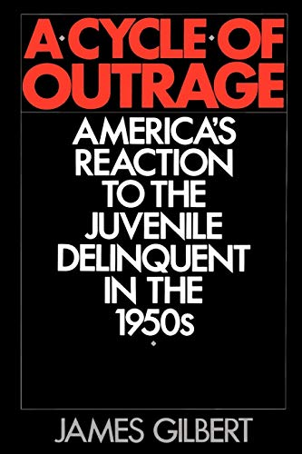 9780195056419: A Cycle of Outrage: America's Reaction to the Juvenile Delinquent in the 1950s