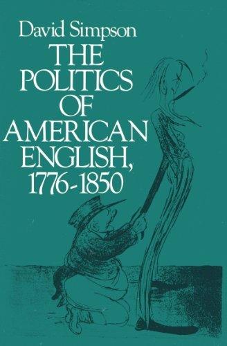 9780195056433: The Politics of American English, 1776-1850