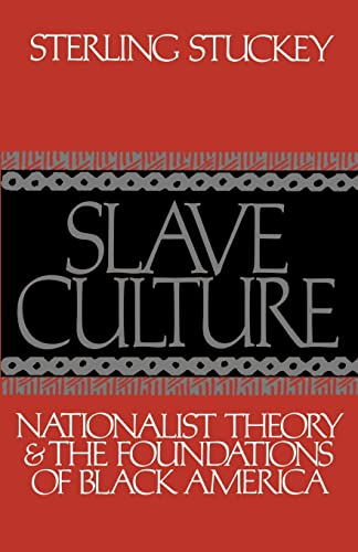 9780195056648: Slave Culture: Nationalist Theory and the Foundations of Black America
