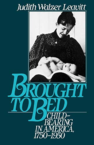 9780195056907: Brought to Bed: Childbearing in America, 1750-1950