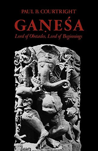 9780195057423: Ganesa: Lord of Obstacles, Lord of Beginnings
