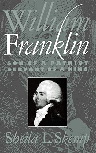 9780195057454: William Franklin: Son of a Patriot, Servant of a King