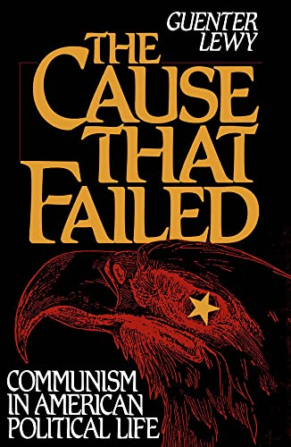 9780195057485: The Cause That Failed: Communism in American Political Life