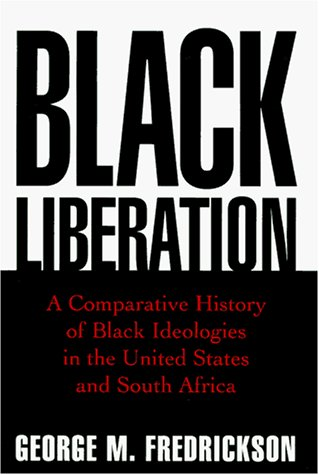 9780195057492: Black Liberation: A Comparative History of Black Ideologies in the United States and South Africa