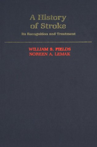 9780195057553: A History of Stroke: Its Recognition and Treatment
