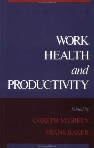 9780195057782: Work, Health, and Productivity