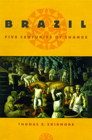 Brazil: Five Centuries of Change (Latin American Histories): Skidmore, Thomas E.