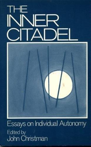 The Inner Citadel: Essays on Individual Autonomy