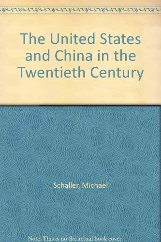 9780195058659: The United States and China in the Twentieth Century