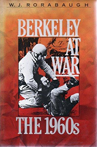 9780195058772: Berkeley at War: The 1960s