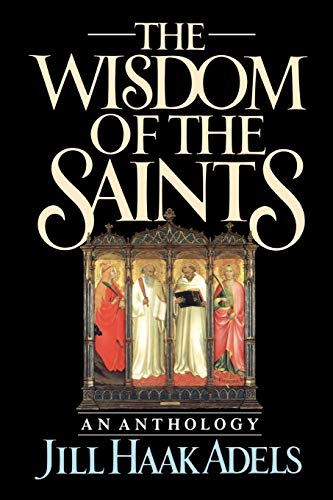 9780195059151: The Wisdom of the Saints: An Anthology