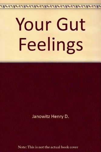 9780195059175: Your Gut Feelings: A Complete Guide to Living Better with Intestinal Problems