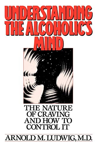 9780195059182: Understanding the Alcoholic's Mind: The Nature of Craving and How to Control It