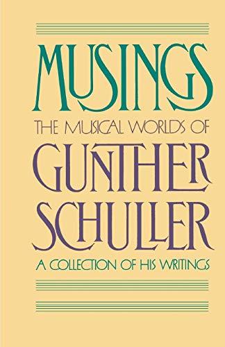 Musings: The Musical World of Gunther Schuller: Schuller, Gunther