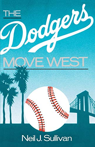 9780195059229: The Dodgers Move West