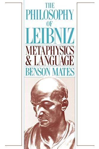 9780195059465: The Philosophy of Leibniz: Metaphysics and Language