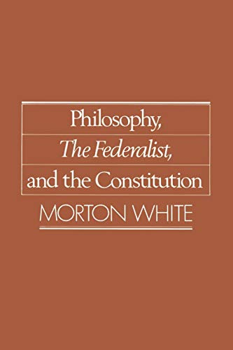 9780195059489: Philosophy, the Federalist, and the Constitution
