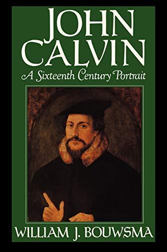 9780195059519: John Calvin: A Sixteenth-Century Portrait