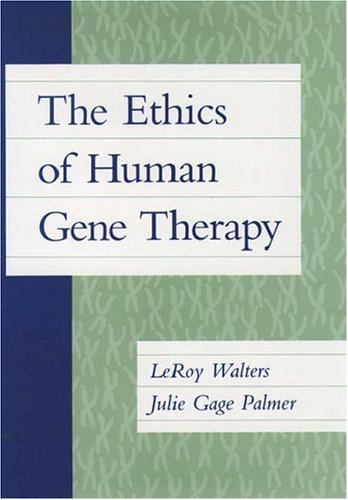 The Ethics of Human Gene Therapy: LeRoy Walters, Julie