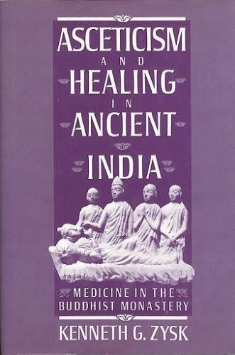 9780195059564: Asceticism and Healing in Ancient India: Medicine in the Buddhist Monastery