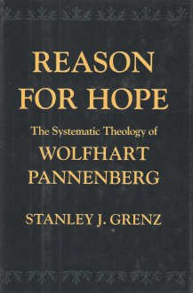 9780195059663: Reason for Hope: The Systematic Theology of Wolfhart Pannenberg