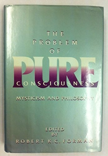 9780195059809: The Problem of Pure Consciousness: Mysticism and Philosophy