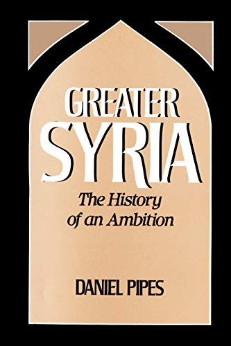 9780195060225: Greater Syria: The History of an Ambition