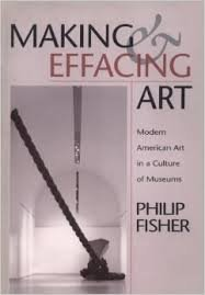 Making and Effacing Art: Modern American Art in A Culture of Museums