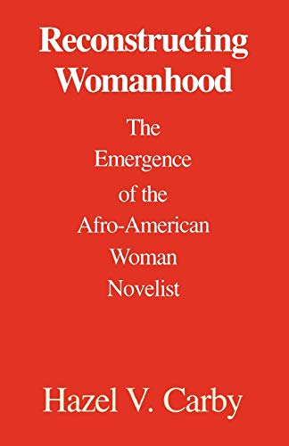 9780195060713: Reconstructing Womanhood: The Emergence of the Afro-American Woman Novelist