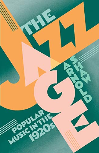 9780195060829: The Jazz Age: Popular Music in the 1920s