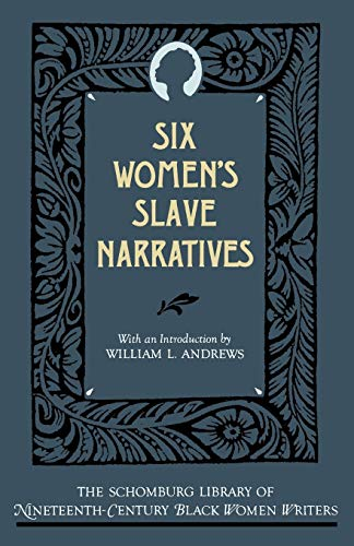 Download Six Women's Slave Narratives (The Schomburg Library of Nineteenth-Century Black Women Writers)