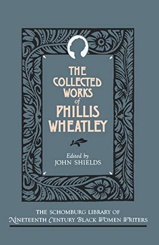 9780195060850: The Collected Works of Phillis Wheatley (The Schomburg Library of Nineteenth-Century Black Women Writers)