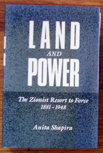 9780195061048: Land and Power: The Zionist Resort to Force, 1881-1948 (Studies in Jewish History)