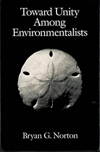 9780195061123: Toward Unity Among Environmentalists
