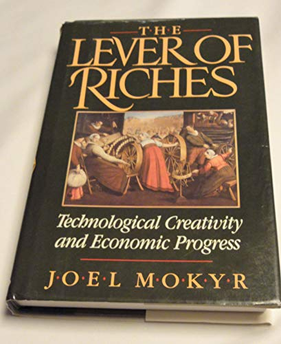 9780195061130: The Lever of Riches: Technological Creativity and Economic Progress