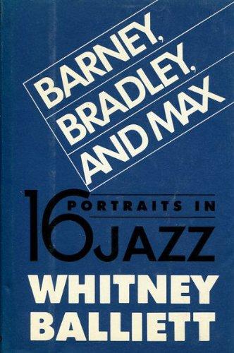 9780195061246: Barney, Bradley, and Max: Sixteen Portraits in Jazz