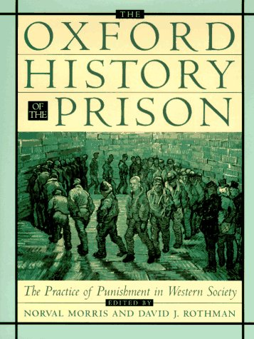 9780195061536: The Oxford History of the Prison: The Practice of Punishment in Western Society (Oxford Illustrated History)
